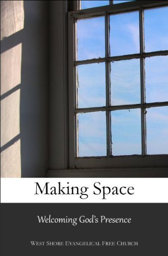 Making Space: Welcoming God's Presence