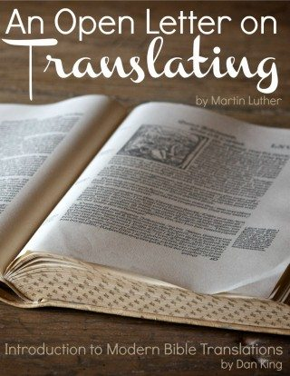 best bible translation, martin luther, history of bible translations, most accurate bible translation